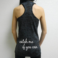 Catch Me If You-Can Workout Tank. Workout Tank Top. Womens Running Shirt. Fitness Tank. Neon Burnout tank top. Womens Track and Field Tank