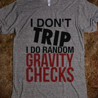 I DON'T TRIP I DO RANDOM GRAVITY CHECKS T-SHIRT (IDA421856)