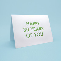 Custom Funny Birthday Card w/ Envelope. 5x7 letterpress style. Happy __ Years of You