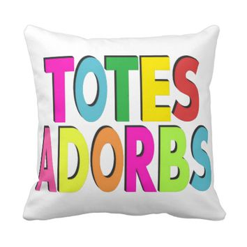 Totes Adorbs Pillow