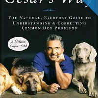 Cesar's Way: The Natural, Everyday Guide to Understanding and Correcting Common Dog Problems Paperbackby Cesar Millan (Author) , Melissa Jo Peltier (Author)