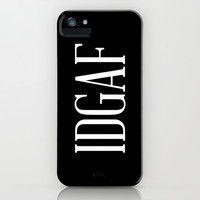 IDGAF iPhone & iPod Case by LookHUMAN