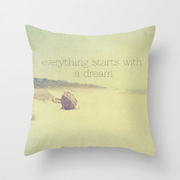 everything starts with a dream Throw Pillow by ingz