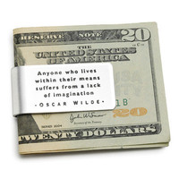 "OSCAR WILDE QUOTE MONEY CLIP | Funny ""Anyone Who Lives Within Their Means"" Engraved, Etched Aluminum Cash Accessory 