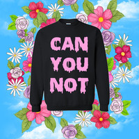 Can You Not Drippy Slime Pastel Goth Oversized Sweatshirt - Hand Printed to Order