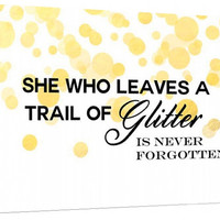 She Who Leaves A Trail Of Glitter Is Never Forgotten- Canvas- Custom Art Print - gold art - wall art - home decor - inspiration