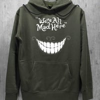 We're All Mad Here Shirt Chesire Cat Shirt Hoodie Hoodies Sweatshirt Sweater Unisex