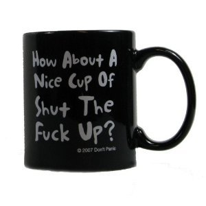 Amazon.com: How About a Nice Cup of Shut the F*ck Up Coffee Mug: Kitchen & Dining