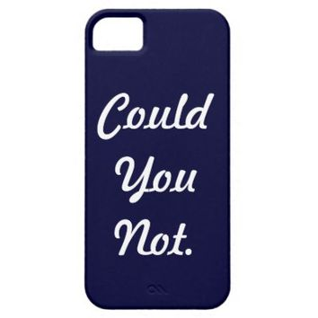 Funny Quote iPhone 5 Case iPhone 5s Case (available for iPhone 5c Case)