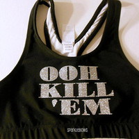 OOH KILL EM Black Silver Cotton Sports Bra Cheerleading, Yoga, Running, Working Out, Disney Marathon