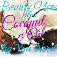 Budget2Beauty: Beauty Uses For Coconut Oil & Why You Need It!