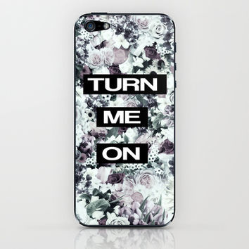 TURN ME ON iPhone & iPod Skin by Nika