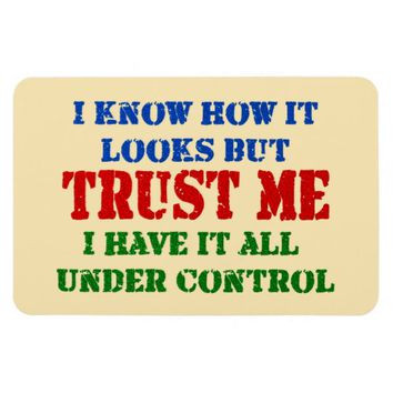 Trust Me -- All Under Control