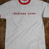 Endless Love Ringer T