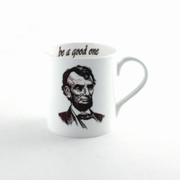 Abraham Lincoln Mug Be a Good One Bone China Tea or Coffee Portrait American President Quote White Brown