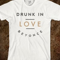 DRUNK IN LOVE BEYONCE SHIRT