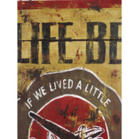 Life Be Print by Rodney White at Art.com