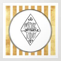 Inspire Someone Today Art Print by vicotera