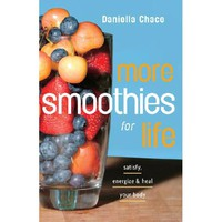 Walmart: More Smoothies for Life: Satisfy, Energize, and Heal Your Body