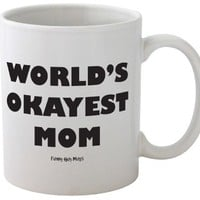 Funny Guy Mugs World's Okayest Mom Mug