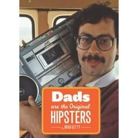 Dads Are the Original Hipsters [Paperback]