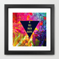 BE BOLD BRAZEN BEAUTIFUL Abstract Typography Hipster Geometric Triangle Colorful Rainbow Fine Art Framed Art Print by EbiEmporium