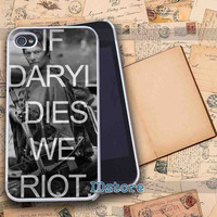 If Daryl Dies We Riot _ iphone 4/4s,5/5s,5c samsung s3,s4 Case Design By : IDstore.