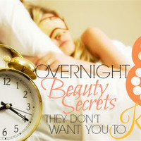 Budget2Beauty: 8 Overnight Beauty Secrets They Don't Want You To Know!