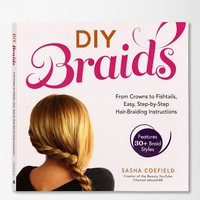 DIY Braids: From Crowns To Fishtails, Easy, Step-by-Step Hair Braiding Instructions By Sasha Coefield - Assorted One Size- Assorted One