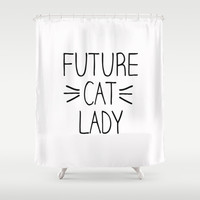 Future Cat Lady Shower Curtain by RexLambo
