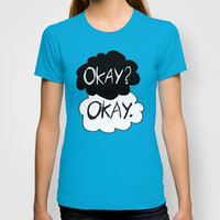 Okay? Okay. T-shirt by Tangerine-Tane