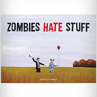 Zombies Hate Stuff | PLASTICLAND