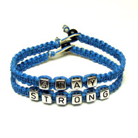 Stay Strong Bracelet Set, Bright Blue Macrame Hemp Jewelry with Silver Tone Letters, Made to Order