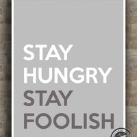 Inspirational Quotes, Stay Hungry Stay Foolish, Steve jobs, Apple, typography, poster, wall art, home decor, wall decor, 8x10, 11x14, 16x20