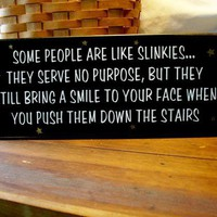 Some People are like Slinkies Wood Sign Painted | CountryWorkshop - Folk Art & Primitives on ArtFire