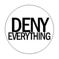 "DENY EVERYTHING 1.25"" Pinback Button Badge / Pin"