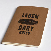 Legen wait for it Dary Notes Moleskine Cahier by JulienDenoyer