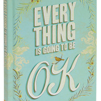 Everything Is Going To Be OK | Mod Retro Vintage Books | ModCloth.com