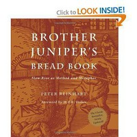 Amazon.com: Brother Juniper's Bread Book (9780762424900): Br. Peter Reinhart: Books