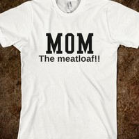 mom the meatloaf