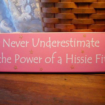 Hissie Fit Funny wood Sign | CountryWorkshop - Folk Art & Primitives on ArtFire