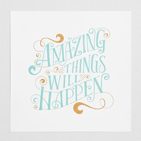 Mary Kate McDevitt Amazing Things Will Happen Art Print- Multi One