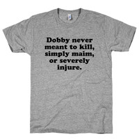 Dobby Never Meant To Kill on an Athletic Grey T Shirt
