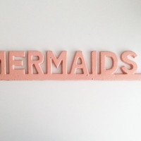Mermaids Sign, Pink Nursery, Beach Decor, Metal Bar Sign, Pool House Style