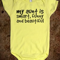 MY AUNT IS SMART, FUNNY, AND BEAUTIFUL BABY ONE PIECE T-SHIRT