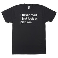 I liked this design on #Fab. I Never Read Men's Tee