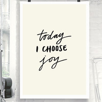 "Printable Art Inspirational Motivational Quote ""Today I Choose Joy"" Handwritten Style Typographic Home Decor Poster"