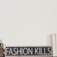 FASHION KILLS SMALL SIGN