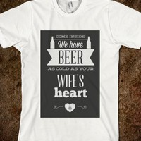 We Have Beer as Cold as Your Wife's Heart #funny #beer #lol #coldbeer #hotweather #summer #hot #cool