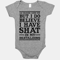 I Do Believe I Have Shat in My Pantaloons